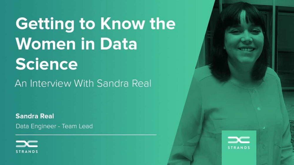Sandra Real: Getting to Know the Women in Data Science
