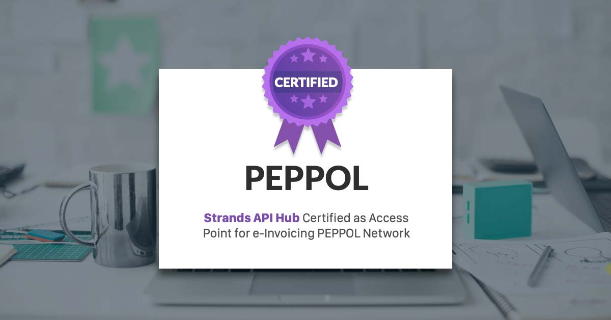 Strands Open Hub Certified as Access Point for e-Invoicing PEPPOL Network