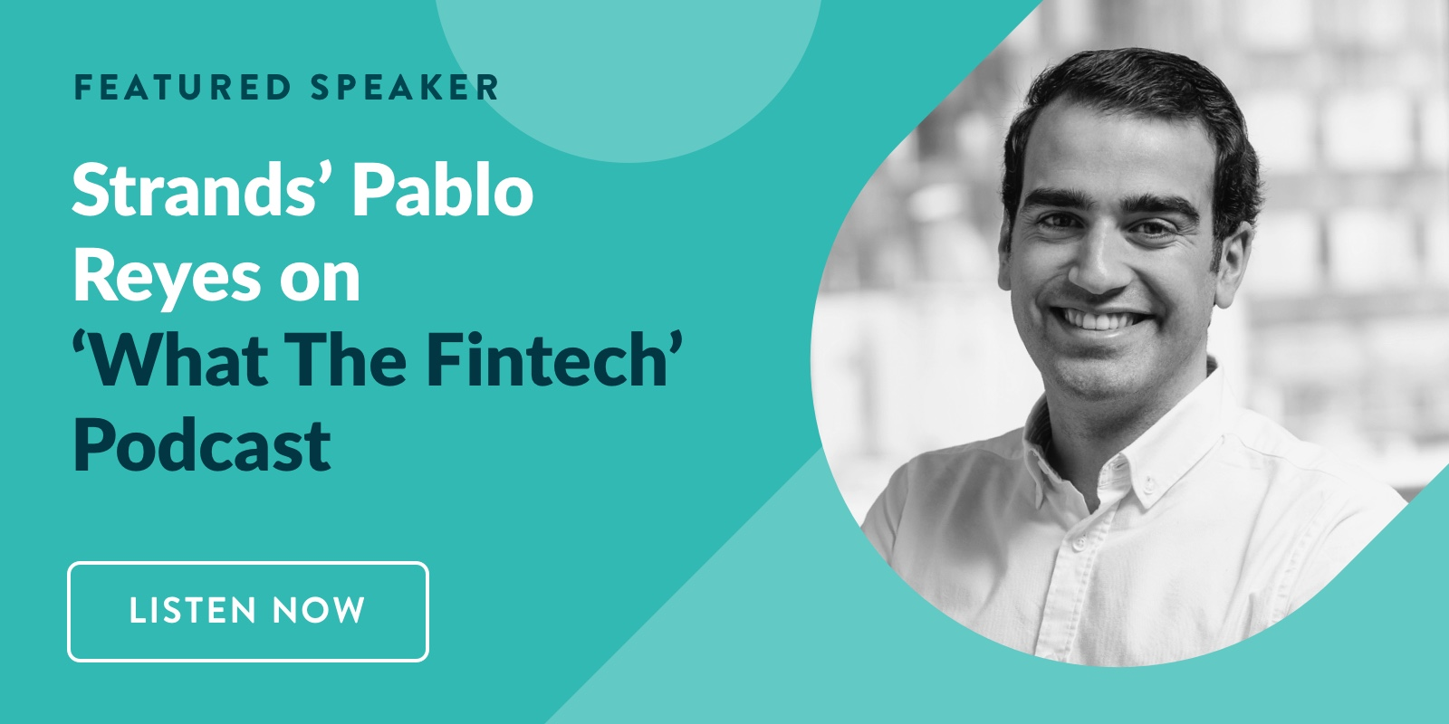 Open Banking on the Loose: Strands' Pablo Reyes Joins 'What the Fintech'